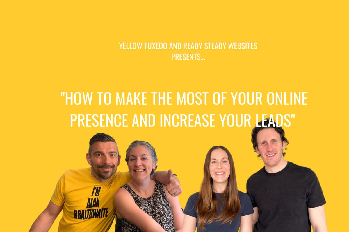 How-to-grow-your-online-presence-and-increase-your-leads-Yellow-Tuxedo-Ready-Steady-Websites