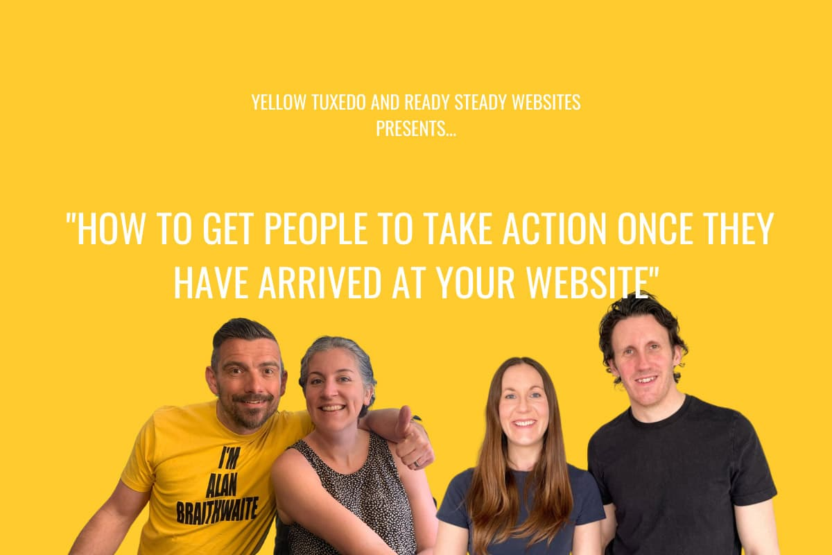 Web-Website-conversion-How-to-get-my-website-working-for-me-Yellow-Tuxedo-Ready-Steady-Websites-1
