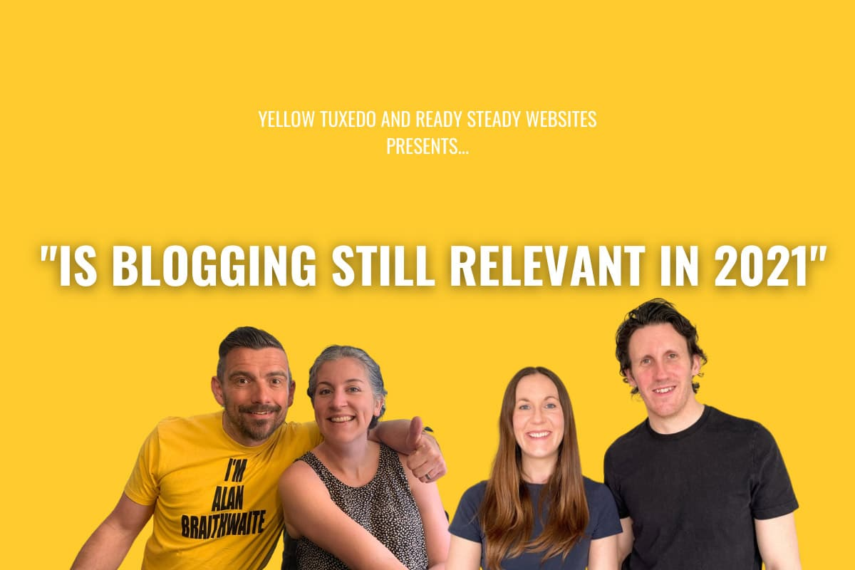 Web-Website-conversion-is-blogging-still-relevant-in-2021-Yellow-Tuxedo-Ready-Steady-Websites