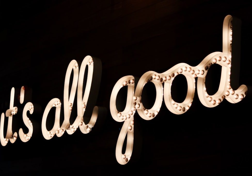 It's All Good in lit up letters