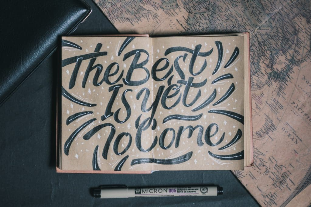 """""""The Best is Yet to Come"""" written in a book for inspiration"""