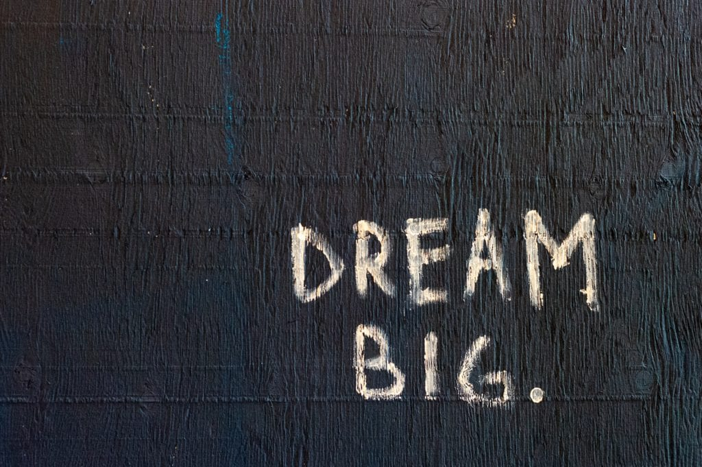 Dream big painted on wall